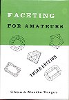 Faceting For Amateaurs-3rd Edition